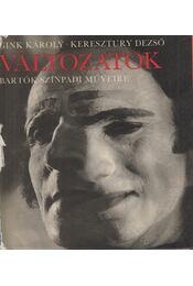 Változatok Bartók színpadi műveire I-III. - Keresztury Dezső, Gink Károly - Régikönyvek
