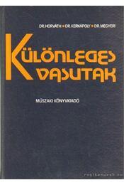 Különleges vasutak - Kerkápoly Edre dr-Megyeri Jenő dr., Dr. Horváth Attila - Régikönyvek