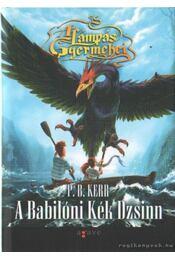 A Babilóni Kék Dzsinn - Kerr, P. B. - Régikönyvek
