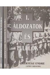 Áldozatok és túlélők I-II. - Kertész Endre - Régikönyvek