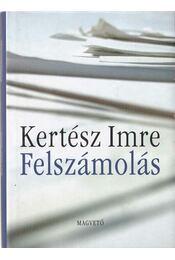 Felszámolás - Kertész Imre - Régikönyvek