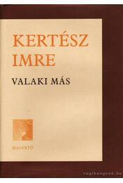 Valaki más - Kertész Imre - Régikönyvek