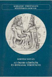 Az ókori görögök és rómaiak története - Kertész István - Régikönyvek