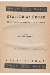 Szállok az Úrnak (aláírt) - Kertész Manó - Régikönyvek