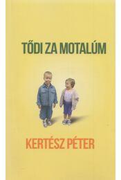 Tődi za motalúm - Kertész Péter - Régikönyvek
