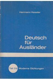 Deutsch für Auslander Teil 3b - Kessler,Hermann - Régikönyvek