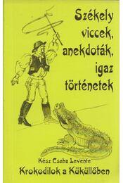 Krokodilok a Küküllőben - Kész Csaba Levente (szerk.) - Régikönyvek