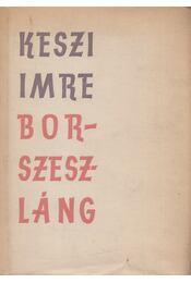 Borszeszláng - Keszi Imre - Régikönyvek