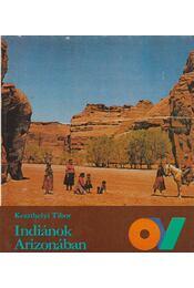 Indiánok Arizonában - Keszthelyi Tibor - Régikönyvek