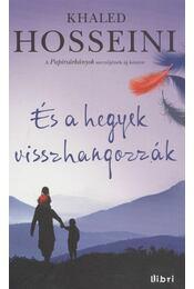 És a hegyek visszhangozzák - Khaled Hosseini - Régikönyvek