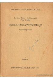 Csillagászati földrajz - Kiss Árpád, Borsy Zoltán, Nagy Józsefné - Régikönyvek