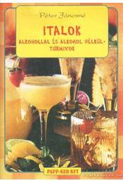 Italok alkohollal és alkohol nélkül - turmixok - Péter Jánosné - Régikönyvek
