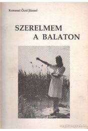Szerelmem a Balaton - Kenesei Öcsi József - Régikönyvek