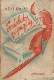 A csodálatos papagály - Darvas Szilárd - Régikönyvek