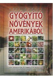 Gyógyító növények Amerikából - Kéri András - Régikönyvek