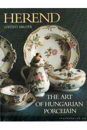 Herend - The Art of Hungarian Porcelain - Sikota Győző - Régikönyvek