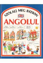 Szólalj meg bátran angolul! - Angela Wilkes - Régikönyvek