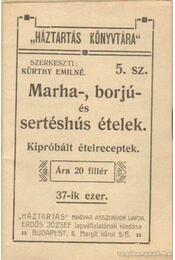 Marha-, borjú- és sertéshús ételek - Kürthy Emilné (szerk.) - Régikönyvek