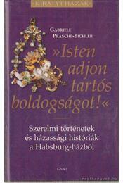 Isten adjon tartós boldogságot - Bichler- Garbriele Praschl - Régikönyvek