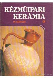 Kézműipari kerámia - Gebauer, Walter - Régikönyvek