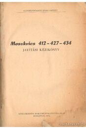 Moszkvics 412- 427- 434 javítási kézikönyv - Szöllősi Ernő (szerk.) - Régikönyvek