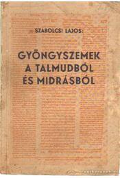 Gyöngyszemek a Talmudból és Midrásból - Szabolcsi Lajos - Régikönyvek