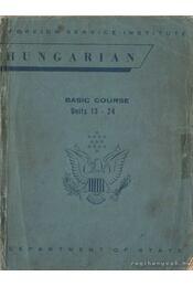 Hungarian Basic Course - Hodge, Carleton T. (szerk.) - Régikönyvek