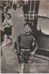 Henri Cartier-Bresson fotokiállítása - Bresson-Cartier Henri - Régikönyvek