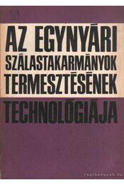 Az egynyári szálastakarmányok termesztésének technológiája - Janata Vilmos dr.-Kanizsay Endre dr.-Udvari László dr. - Régikönyvek
