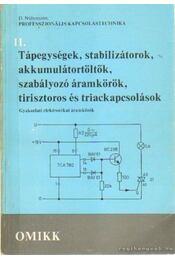 Tápegységek, stabilizátorok, akkumukátortöltők, szabályozó áramkörök, tirisztoros és triackapcsolások - D. Nührmann - Régikönyvek