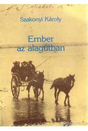 Ember az alagútban (dedikált) - Szakonyi Károly - Régikönyvek