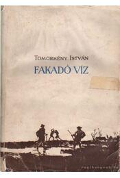 Fakadó víz - Tömörkény István - Régikönyvek