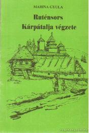 Ruténsors Kárpátalja végzete - Marina Gyula - Régikönyvek