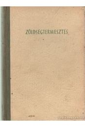 Zöldségtermesztés - Bessenyei Zoltán - Régikönyvek