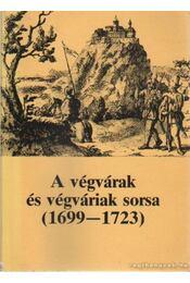 A végvárak és végváriak sorsa (1699-1723) - Petercsák Tivadar, Pető Ernő - Régikönyvek