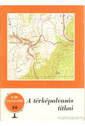A térképolvasás titkai - Papp-Váry Árpád - Régikönyvek