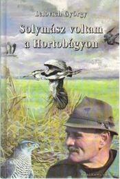 Solymász voltam a Hortobágyon - Lelovich György - Régikönyvek