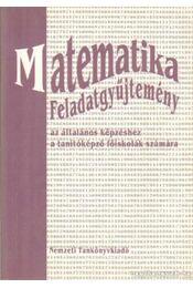 Matematika Feladatgyűjtemény az általános képzéshez a tanítóképző főiskolák számára - Balassa Zsófia - Régikönyvek