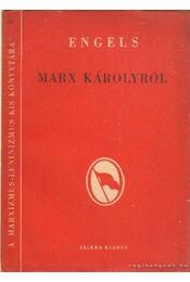 Marx Károlyról - Engels - Régikönyvek