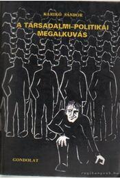 A társadalmi-politika megalkuvás - Karikó Sándor - Régikönyvek