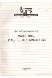 Marketing-, piac- és reklámkutatás - Sándorné dr. Szennyessy Judit - Régikönyvek
