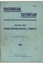 Magyarosan, katonásan II. rész - Vitéz Rózsás József (szerk.) - Régikönyvek