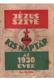 Jézus Szive Kis Naptár az 1930 évre - Blaskó Mária - Régikönyvek