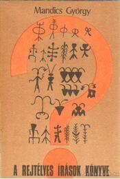 A rejtélyes írások könyve - Mandics György - Régikönyvek