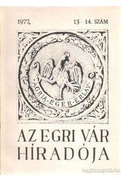 Az Egri Vár Híradója 1977/13-14. szám - Szabó János Győző - Régikönyvek