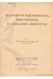 Állatorvosi bakteriológia, immunitástan és általános járványtan - Manninger Rezső - Régikönyvek