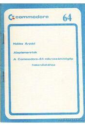 Alapismeretek a Commondore-64 mikroszámítógép használatához - Halász Árpád - Régikönyvek