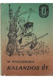 Kalandos út - Wasilewska, Wanda - Régikönyvek