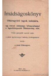 Imádságoskönyv Oltáregyleti tagok számára - Régikönyvek