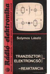 Tranzisztor elektroncső - reaktancia - Solymos László - Régikönyvek